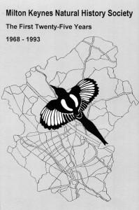 Milton Keynes Natural History Society The First Twenty-Five Years 1968 - 1993